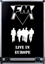 FM - Live In Europe DVD