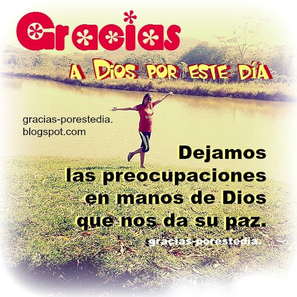 Frases de gracias a Dios por el día, buen mensaje cristiano de gracias a Dios en problemas.