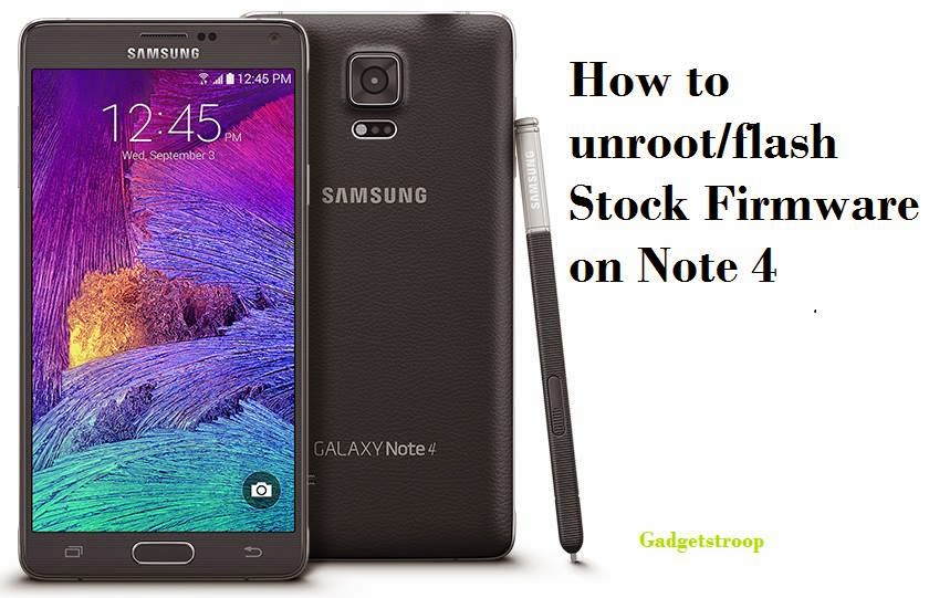 How-To-Unroot-Flash-Stock-Firmware-Samsung-Galaxy-Note-4