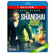 The Shanghai Job (2017) BRRip 1080p Audio Dual Latino-Ingles