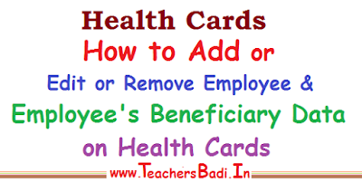 ehs telangana, ehs ap, ehs scheme, health cards, how to add,edit, remove your and your beneficiary data, details on health cards, employee edit card details, how to add beneficiary, how to remove beneficiary,how to edit your data,health cards