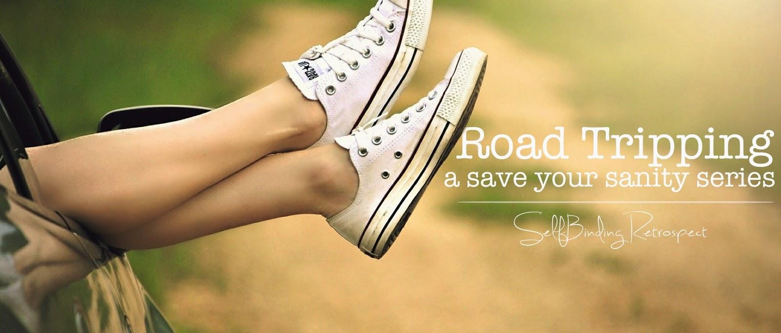 http://selfbindingretrospect.alannarusnak.com/2015/03/road-tripping-save-your-sanity-series.html