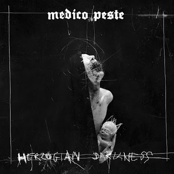 "Medico Peste - ""Herzogian Darkness"""