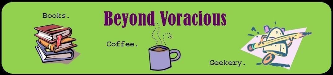 Beyond Voracious