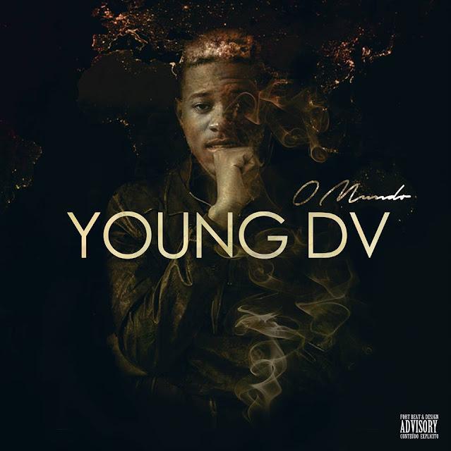 """""""Young Dv - O Meu Mundo"""""""