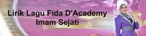 Lirik Lagu Fida D'Academy - Imam Sejati