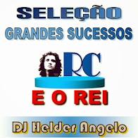 GRANDES SUCESSOS ROBERTO.CARLOS BY DJ HELDER ANGELO SEM VINHETAS