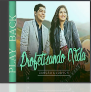 Can��o e Louvor - Profetizando Vida - Playback