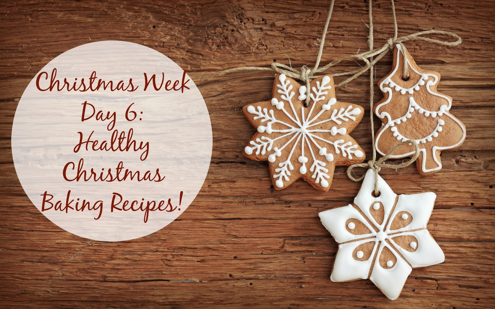 Christmas Week Day 6: Healthy Christmas Baking Recipes!