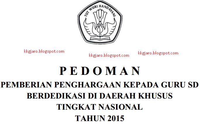 Pedoman Pemberian Penghargaan Guru SD Berdedikasi Di Daerah Khusus Tingkat Nasional Tahun 2015