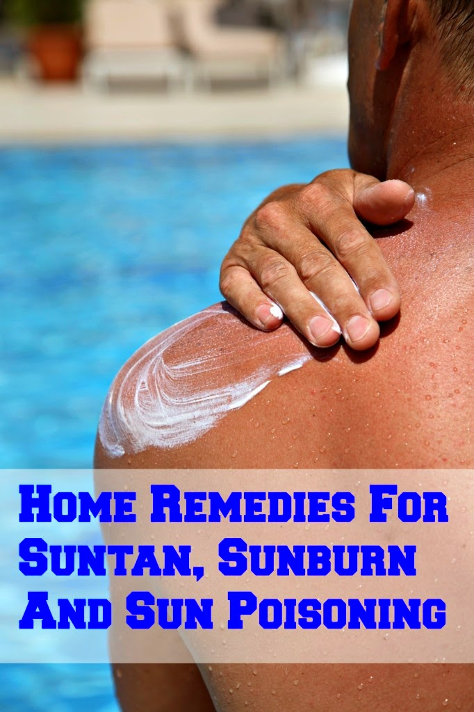 Homemade Remedies For Suntan, Sunburn And Sun Poisonin