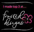 Top 3 at Frosted Design