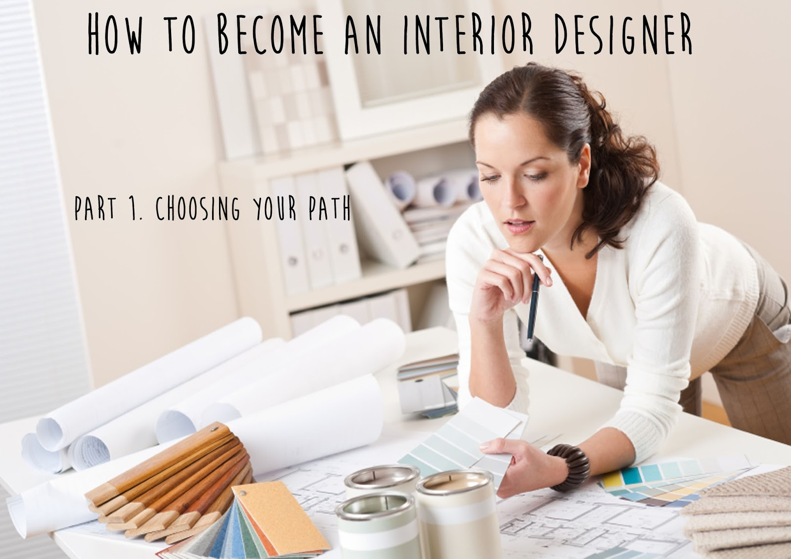 How to become an interior designer part 1 path don 39 t cramp my style - Becoming an interior designer ...