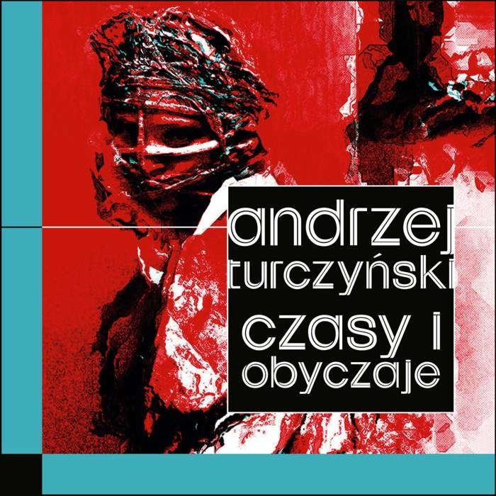 """""""Czasy i obyczaje. Wariacje biograficzne"""" Andrzej Turczyński"""
