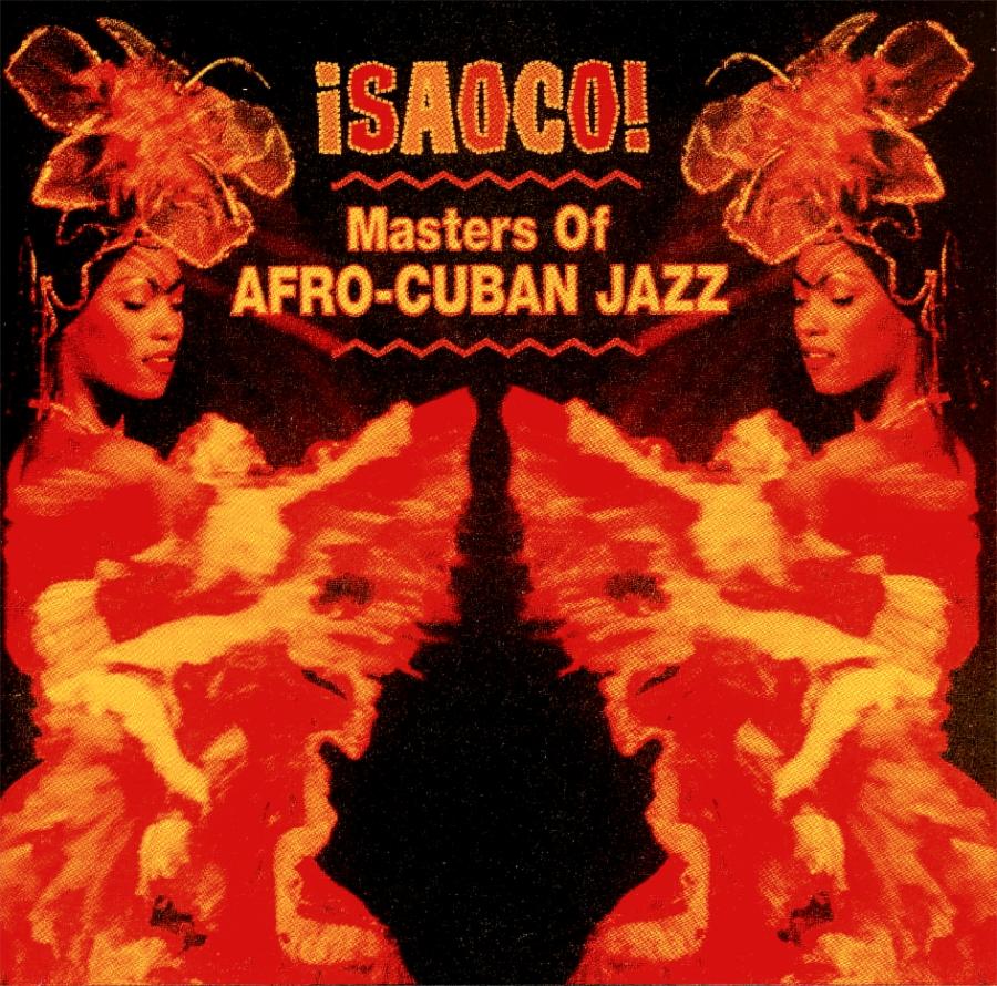 vitacongusto: ¡Saoco! ~ Masters of Afro-Cuban Jazz - Various on Rhino ...