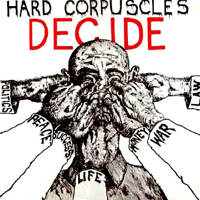 Hard Corpuscles - Decide