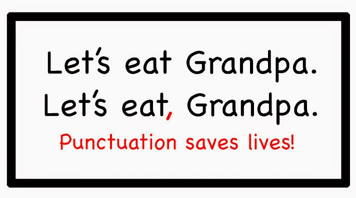 Let's eat Grandpa. Let's eat, Grandpa. Punctuation saves lives!