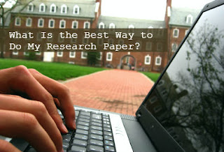 What Is the Best Way to Do My Research Paper?