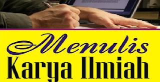 Cara Menulis Karya Ilmiah Yang Baik Dan Benar