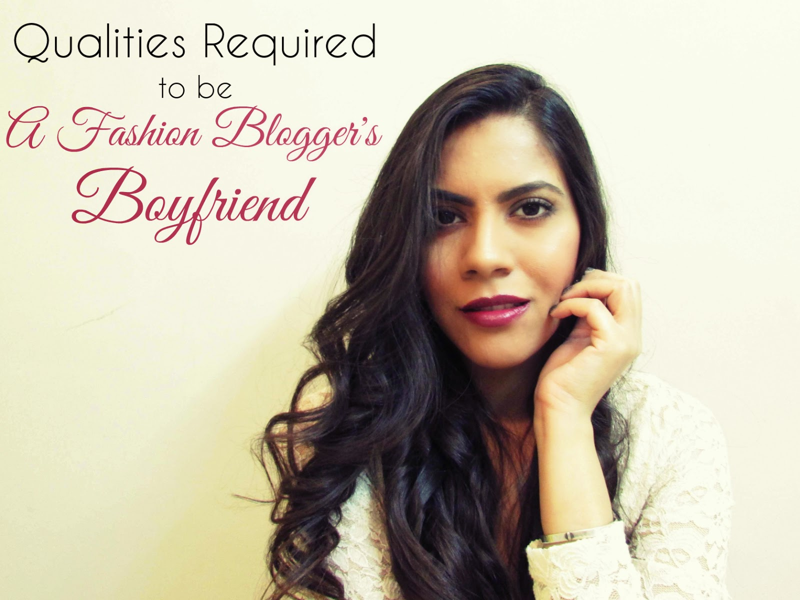 fashion blogger, fashion blogger boyfriend, qualities required to be a fashion bloggers boyfriend, qualities of a good boyfriend, indian fashion blogger, indian beauty blogger, indian blogger