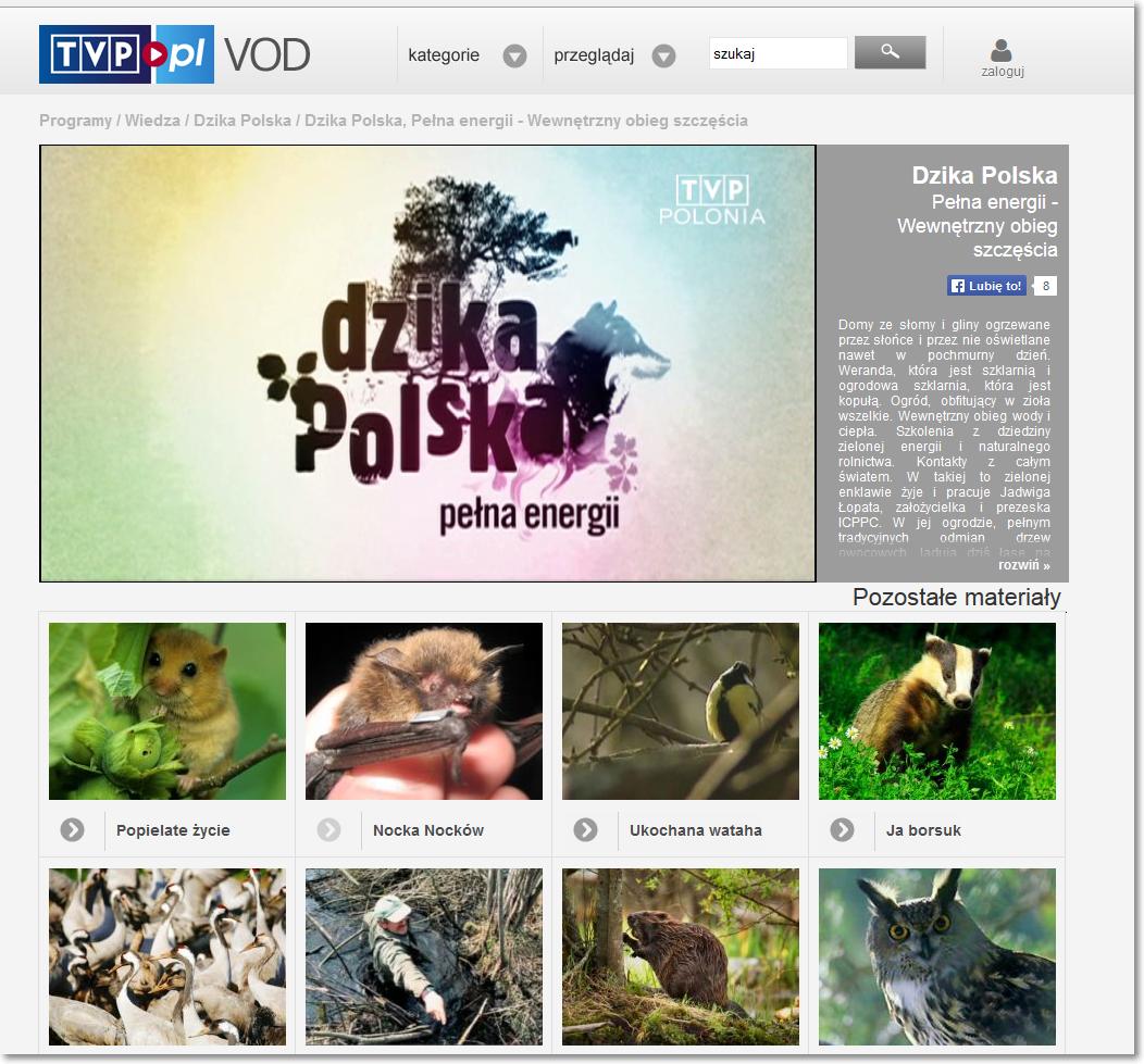 http://vod.tvp.pl/audycje/wiedza/dzika-polska/wideo/pelna-energii-wewnetrzny-obieg-szczescia/3497264