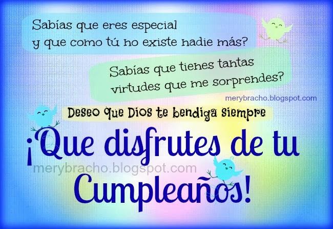 Que disfrutes tu Cumpleaños. Feliz cumpleaños para ti. Mensaje cristiano de cumpleaños para amigo, amiga, bendiciones de Dios , felicitaciones en tu cumple, felicidades, que la pases bien.  Que disfrutes mucho tu cumple, buenos deseos de cumpleaños cristiano.