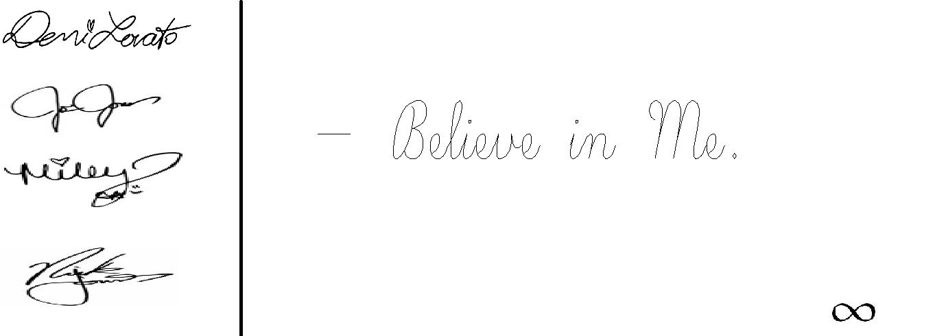 - Believe in Me.
