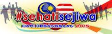 MOTO  HARI KEMERDEKAAN MALAYSIA TAHUN 2015 : SEHATI SEJIWA