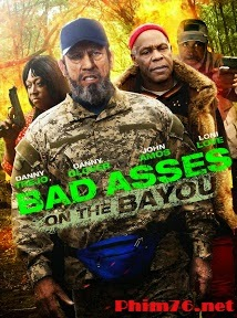 Bố Đời 3 - Bad Asses On The Bayou