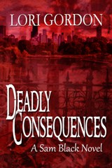 Deadly Consequences (Lori Gordon)