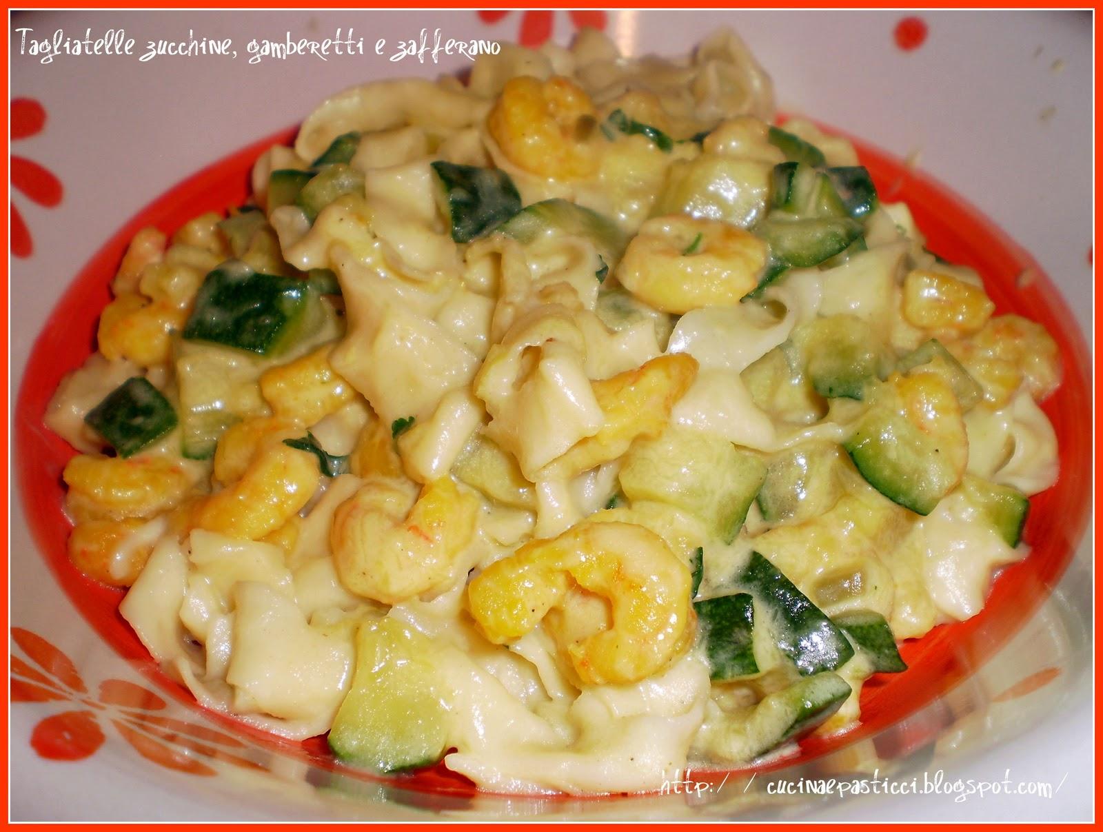 Cucina pasticci tagliatelle zucchine gamberetti e zafferano - Cucina e pasticci ...