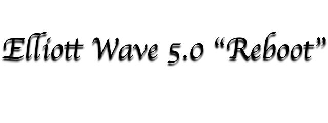"""Elliott Wave 5.0 """"Reboot"""""""