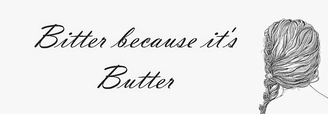 Bitter because it's Butter