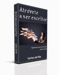 Atrévete a ser escritor, de Carlos del Río