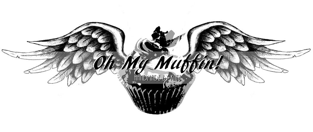 Oh My Muffin! - Handmade By Kiitu