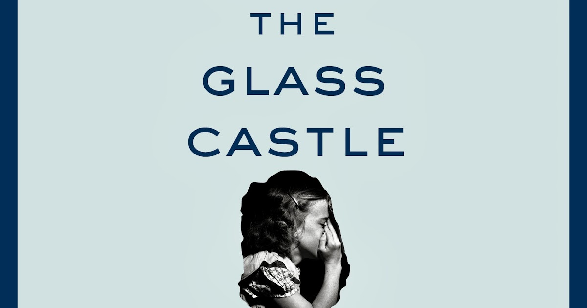 the glass castle advice Recent changes notification pages plot analysis beginning in the memoir the glass castle by jeannette we offered each other the support and advice that our.