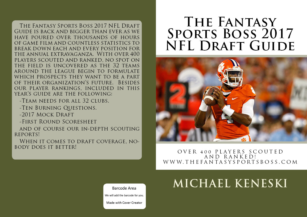 PRE-ORDER THE FANTASY SPORTS BOSS 2017 NFL DRAFT GUIDE FOR JUST $19.99 (OUT END OF JAN.)