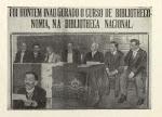 Primeiro curso de Biblioteconomia da América Latina nasceu na Biblioteca Nacional