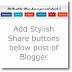 Add Stylish Post sharing widget below posts of Blogger