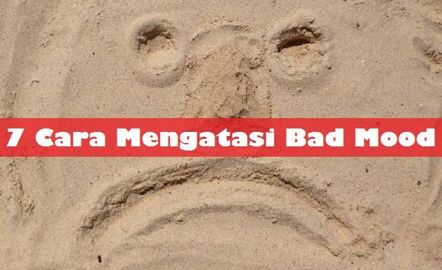 7 Cara Mengatasi Bad Mood