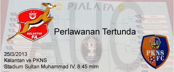 Keputusan Kelantan vs PKNS 25 Mac 2013 - Piala FA 2013