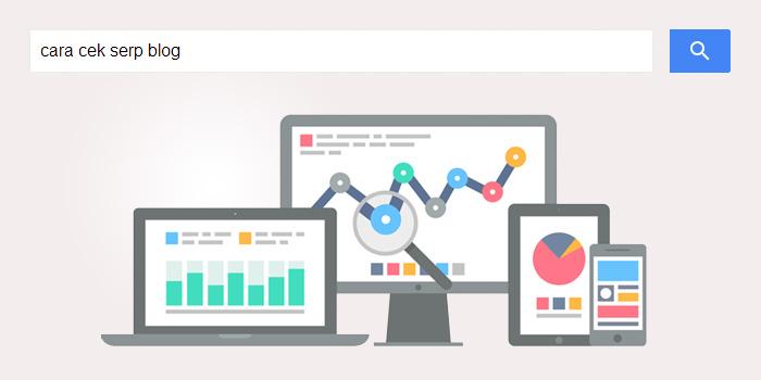 Cara Cek Ranking Blog di SERP Google