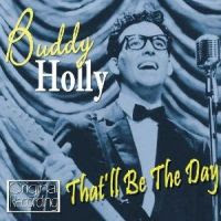 That'll Be The Day - Buddy Holly And The Crickets