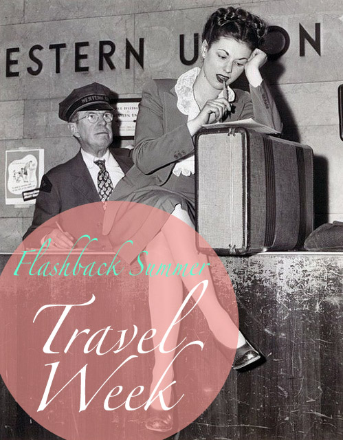 Flashback Summer:  Travel Week