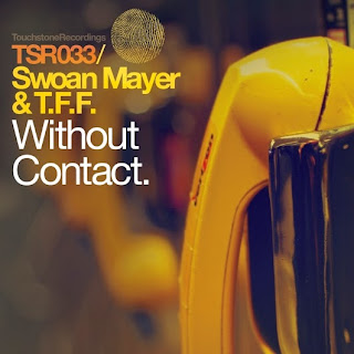 Solarstone's Touchstone presents Swoan Mayer & T.F.F. Without Contact
