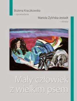 """""""Mały człowiek z wielkim psem"""" – Bożena Kraczkowska, Mariola Żylińska-Jestadt"""