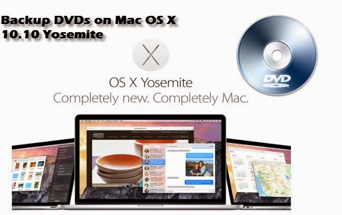 copy dvd on mac os x 10.10yosemite