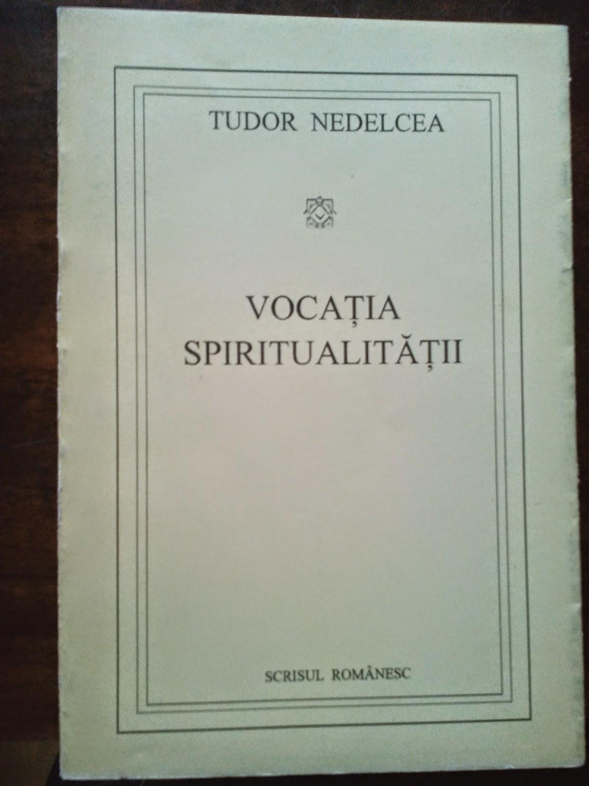 Tudor Nedelcea - Vocatia spiritualitatii