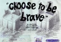 """""""CHOOSE TO BE BRAVE"""" (solo show)"""