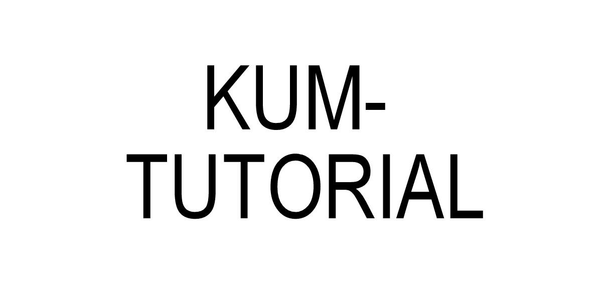 KUM- Tutorial